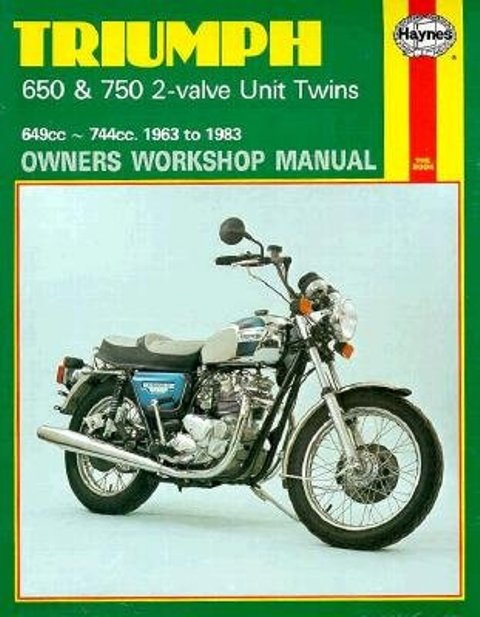 Triumph 650 and 750 2-valve Twins Owners Workshop Manual, No. 122 By Haynes, John Harold